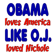 Obama Loves America Like O.J. Loved Nichole