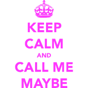 Keep Calm and Call Me Maybe Pink Carly Rae Jepson