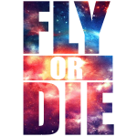Fly or Die: cool hipster art swag quotes awesome