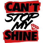 Can't Stop My Shine - stayflyclothing.com