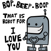 Bop Beep Boop Robot for I Love You