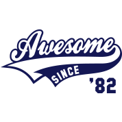 Awesome SINCE 1982 - Birthday Anniversaire