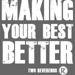Making Your Best Better