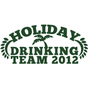 HOLIDAY DRINKING team 2012 with a palm tree great for holiday t-shirt