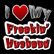 I love My Freakin Husband