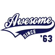 Awesome SINCE 1963 - Birthday Anniversaire