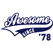 Awesome SINCE 1978 - Birthday Anniversaire