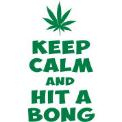 keep calm and hit a bong