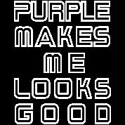 purple makes me looks good