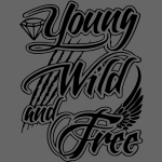 Young, Wild, and Free - stayflyclothing.com