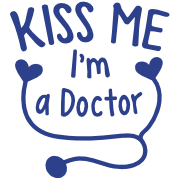 KISS ME I'm a Doctor! with love heart stethoscope