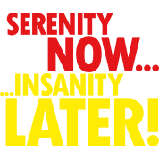 SERENITY NOW