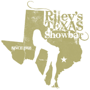 RILEY'S TEXAS SHOWBAR