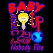 baby u light up my world like nobody else