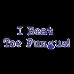 I Beat Toe Fungus!