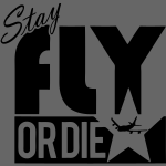 Stay Fly Or Die - stayflyclothing.com