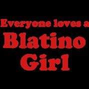 Everyone Loves A Blatino Girl