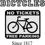 Bicycles No Tickets Free Parking Since 1817