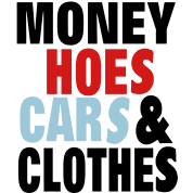 MONEY HOES CARS & CLOTHES