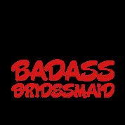 Badass Bridesmaid 2 (2c)++