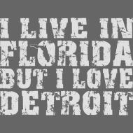 Design ~ Live Florida Love Detroit