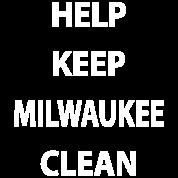 HELP KEEP MILWAUKEE CLEAN