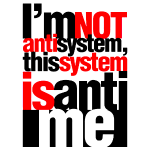 im_not_anti_system_this_system_is_anti_m
