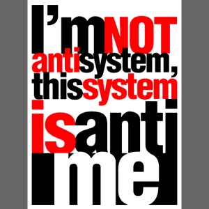 im not anti system this system is anti m
