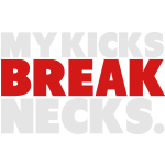 My Kicks Break Necks Shirt