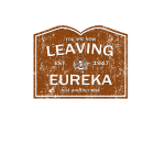 Now Leaving Eureka (Distressed) - Eureka | Robot Plunger