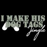 I Make His Dog Tags Jingle (Grey)