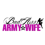 BAD ASS Army Wife