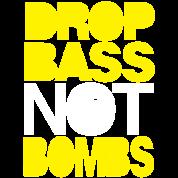 Drop The Bass Not Bombs (pt. II)