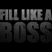 Fill Like a Boss