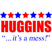 Marty Huggins It's A Mess The Campaign