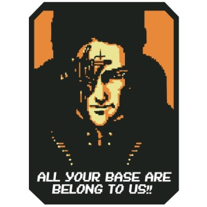 All your base are belong to us!!