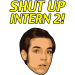 Shut up Intern 2! (Face)