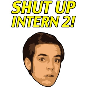 Shut up Intern 2! (Face)