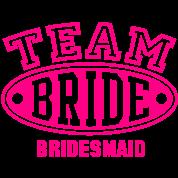 TEAM BRIDE - BRIDESMAID
