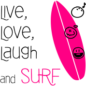 Live, Love, Laugh and Surf