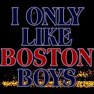 Design ~ I Only Like Boston Boys