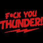 F*ck You Thunder