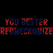 You Better Redneckonize (HQ)