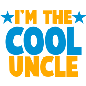 I'm the COOL uncle!