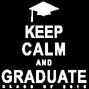 Keep Calm and Graduate 2016