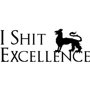 I Shit Excellence