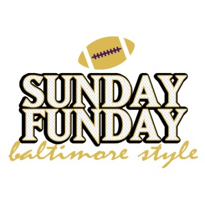 Sunday Funday Baltimore Style