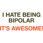 I Hate Being Bipolar Coffee Mug