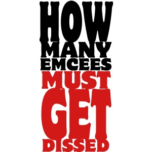 How Many Emcees Must Get Dissed