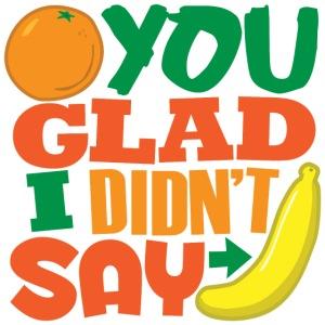 Orange You Glad